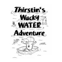 Thirstin's Wacky Water Adventure Book