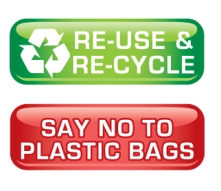 Re-use & Recycle. Say no to plastic bags.